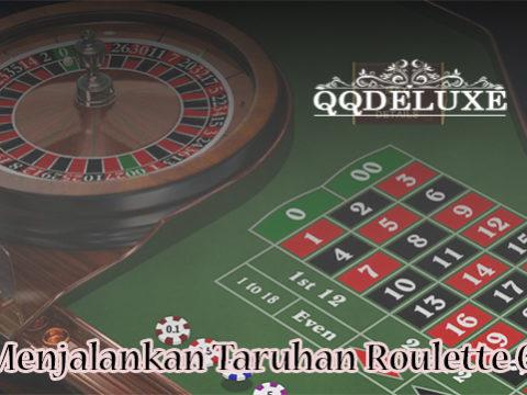 Tips Menjalankan Taruhan Roulette Online