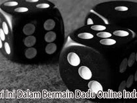 Hindari Ini Dalam Bermain Dadu Online Indonesia